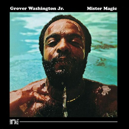 Mister Magic (The Best Of Grover Washington Jr)