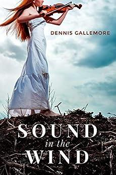Sound in the Wind by [Gallemore, Dennis]