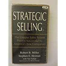 Strategic Selling : The Unique Sales System Proven Successful by America's Best Companies (AUDIO CASSETTE) by Robert B. Miller (1986-07-03)
