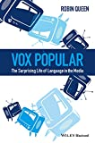 Vox Popular: The Surprising Life of Language in the Media