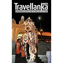 Trave Lanka: Sri Lanka Travel Information Guide (Travel Lanka Book 2018)