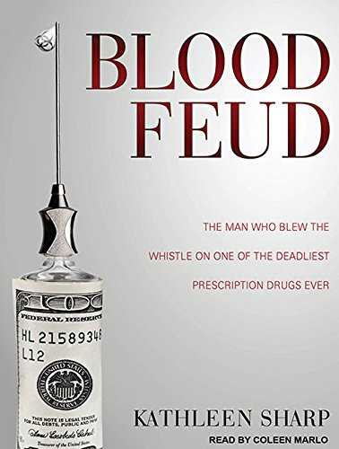 Blood Feud: The Man Who Blew the Whistle on One of the Deadliest Prescription Drugs Ever by Tantor Audio