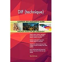 DIF (technique) All-Inclusive Self-Assessment - More than 670 Success Criteria, Instant Visual Insights, Comprehensive Spreadsheet Dashboard, Auto-Prioritized for Quick Results