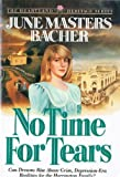 No Time for Tears, June M. Bacher, 0890819432