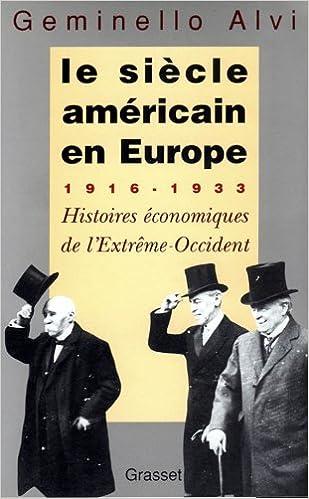 Livres gratuits Le siècle américain en Europe : 1916-1933, histoires économiques de l'Extrême-Occident pdf ebook