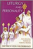 Liturgy and Personality, Dietrich Von Hildebrand, 0918477131
