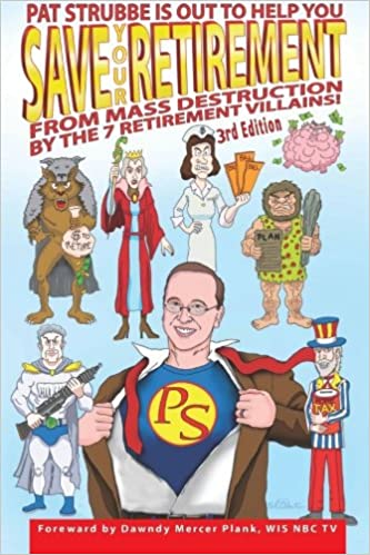Save Your Retirement! 3rd Edition: Save Your Retirement From Mass Destruction by the 7 Retirement Villains!