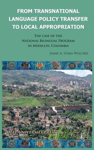Read Online From Transnational Language Policy Transfer To Local Appropriation: The Case of the National Bilingual Program in Medellín, Colombia Text fb2 book