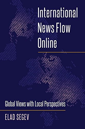 International News Flow Online: Global Views with Local Perspectives (Mass Communication and Journalism)