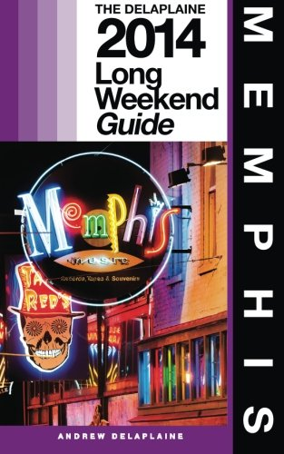 memphis-the-delaplaine-2014-long-weekend-guide-long-weekend-guides