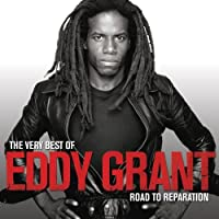 VERY BEST OF EDDY GRANT, THE - ROAD TO REPARATION