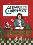 A Teacher's Night Before Christmas, Sue Carabine, 0879057645