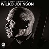 I Keep It To Myself - The Best Of Wilko Johnson