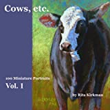 Cows, Etc, Rita Kirkman, 1467910902