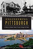 Engineering Pittsburgh: A History of