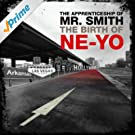 Th Apprenticeship of Mr. Smith (The Birth of Ne-Yo) [Explicit]