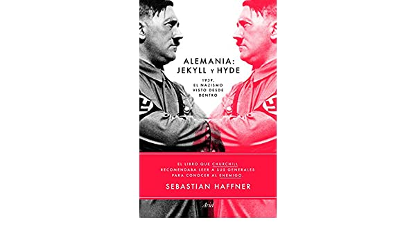 Alemania Jekyll y Hyde: 1939, el nazismo visto desde dentro eBook: Sebastian Haffner, María Dolores Ábalos: Amazon.es: Tienda Kindle