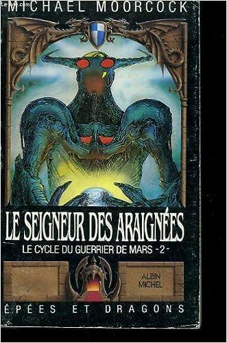 Amazon.fr - Le cycle du guerrier de Mars tome 2 : Le seigneur des araignées - [Jan... - Livres