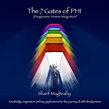 The 7 Gates of Phi: Knowledge, Inspiration, and Key Applications for the Journey of Self-Development Audiobook by Sharif Maghraby Narrated by Andy Paris