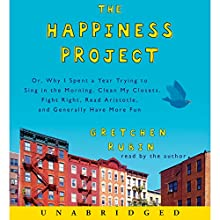 The Happiness Project Audiobook by Gretchen Rubin Narrated by Gretchen Rubin