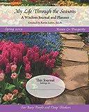 My Life Through the Seasons, A Wisdom Journal and Planner: Spring 2019 (Seasonal Wisdom Journal 2019)