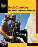 img - for Rock Climbing: The AMGA Single Pitch Manual (How To Climb Series) book / textbook / text book
