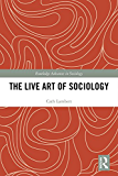 The Live Art of Sociology (Routledge Advances in Sociology)