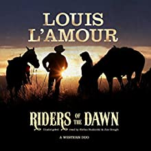 Riders of the Dawn Audiobook by Louis L'Amour Narrated by Stefan Rudnicki, Jim Gough