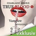 Vampire bevorzugt (True Blood 5) Audiobook by Charlaine Harris Narrated by Ann Vielhaben