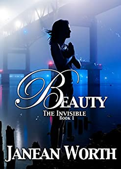 Beauty: The Prequel to The Invisible by [Worth, Janean]