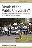 img - for Death of the Public University?: Uncertain Futures for Higher Education in the Knowledge Economy (Higher Education in Critical Perspective: Practices and Policies) book / textbook / text book