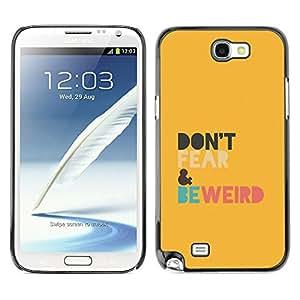 X-ray Impreso colorido protector duro espalda Funda piel de Shell para SAMSUNG Galaxy Note 2 II / N7100 - Be Weird Yellow Colorful Positive Motivational
