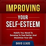 Improving Your Self-Esteem: Habits You Need to Develop to Feel Better and Maximize Your Life | David Leads, Relationship Up