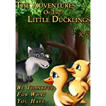 The Adventures Of Two Little Ducklings '' Be Thankful For What You Have'' (Book IV)