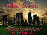 The Celts - From Camelot to Christ