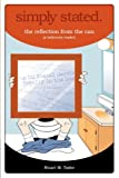 Simply Stated. the Reflection from the Can, a Bathroom Reader, Stuart M. Taylor and Stuart Taylor, 097997030X