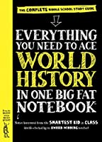 Everything You Need to Ace World History in One Big Fat Notebook: The Complete Middle School Study G (Big Fat Notebooks)