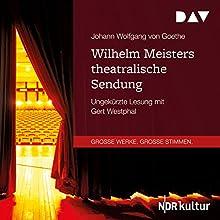 Wilhelm Meisters theatralische Sendung Hörbuch von Johann Wolfgang von Goethe Gesprochen von: Gert Westphal