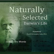 Naturally Selected: Darwin's Life Audiobook by Charles Darwin Narrated by Jason Zenobia
