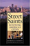 img - for Street Saints: Renewing American Cities by Barbara J. Elliott (2004-09-01) book / textbook / text book