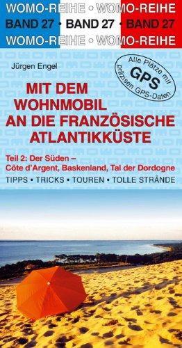 Mit dem Wohnmobil an die französische Atlantikküste: Teil 2: Der Süden