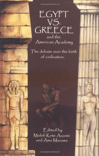 Egypt vs. Greece and the American Academy: The Debate Over the Birth of Civilization