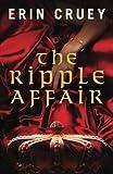 The Ripple Affair (The Ripple Affair Series) (Volume 1)