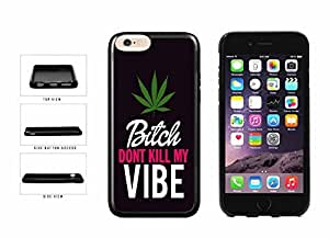 Bitch Don't Kill My Vibe TPU RUBBER SILICONE Phone Case Back Cover Apple iphone 4 4s ( es screen) includes fashion case Cloth and Warranty Label