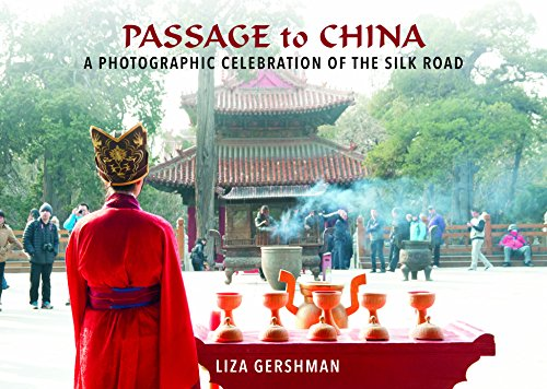 [Passage to China: A Photographic Celebration of the Silk Road] (Dragon Black Spring)