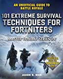 101 Extreme Survival Techniques for Fortniters: An