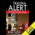 Trauma Alert: First Responders, Book 1 Hörbuch von Radclyffe Gesprochen von: Nicole Vilencia