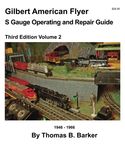 Gilbert American Flyer S Gauge Operating & Repair Guide: Volume 2 (Gilbert American Flyer S Gauge Operating and Repair Guide)