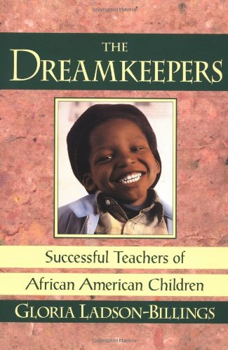 The Dreamkeepers: Successful Teachers of African American Children by Gloria Ladson-Billings (1994-01-29)
