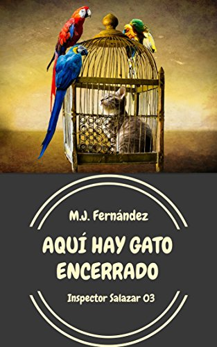 Aquí hay gato encerrado : (Inspector Salazar 03) Novela negra (Spanish Edition)